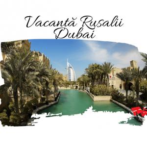 Vacanta de Rusalii in Dubai