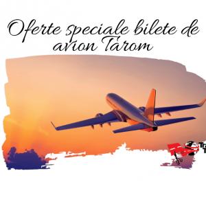 Oferta speciala bilete de avion Tarom – cumpara ACUM la 92 Euro si zboara catre destinatii din Europa!