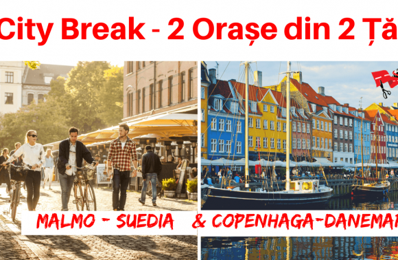 1 City Break – 2 orașe din 2 țări: MALMO (Suedia) & COPENHAGA (Danemarca)