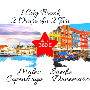 1 City Break – 2 orașe din 2 țări: MALMO & COPENHAGA
