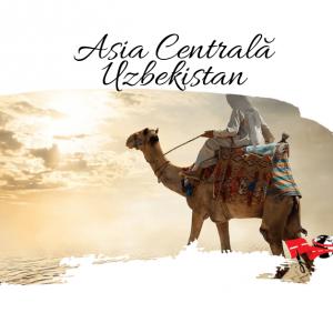Circuit ASIA CENTRALĂ – UZBEKISTAN