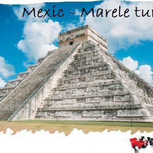 Mexic MARELE TUR si Sejur Cancun