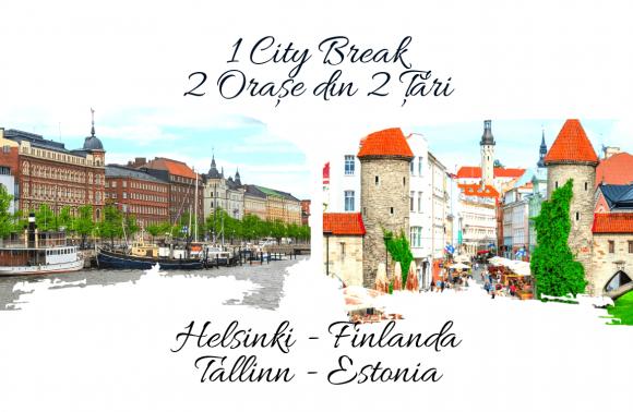 1 City Break – 2 Orașe din 2 Țări: HELSINKI & TALLINN 2021
